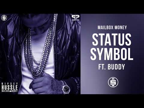 Status Symbol (feat. Buddy) -  Nipsey Hussle (Mailbox Money)