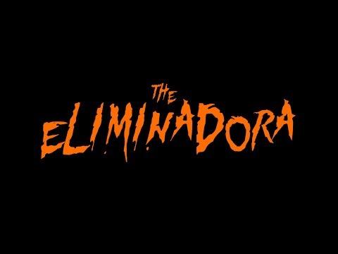 The Eliminadora Trailer!