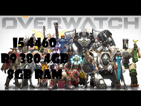 Overwatch | I5 4460 | R9 380 4gb | 8gb Ram