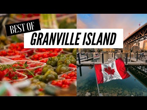 BEST OF GRANVILLE ISLAND | Where to go with family (kids) when traveling to Vancouver, BC