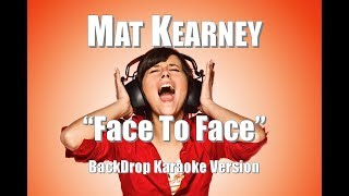 "Mat Kearney ""Face To Face"" BackDrop Christian Karaoke"