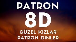 PATRON - Güzel Kızlar Patron Dinler(8D SES / AUDIO) Resimi