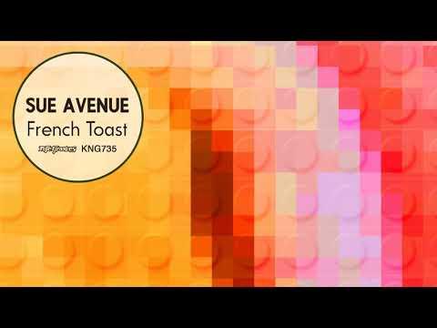 Sue Avenue - French Toast