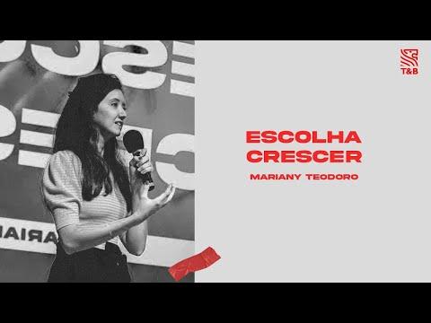 Escolha crescer | Mariany Teodoro | Tribos
