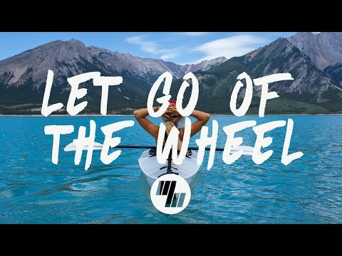 Mako - Let Go Of The Wheel (Lyrics / Lyric Video) Severo Remix