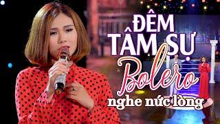 LK Nhạc Trữ Tình Bolero Sến Xưa Hay Tê Tái Nức Lòng | Nhạc Trữ Tình Say Lòng Người ĐÊM TÂM SỰ