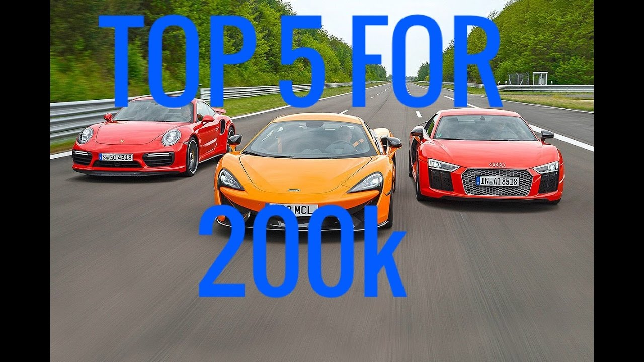 TOP 5 2017 SUPERCARS FOR 200K
