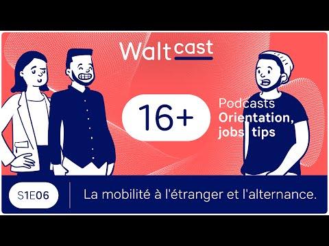 La mobilité à l'étranger & l'alternance 🚀 - WALTCAST #06