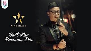 Marshall - Saat Kau Bersama Dia (Official Music Video)