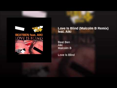 Love Is Blind (Malcolm B Remix) feat. Aiki