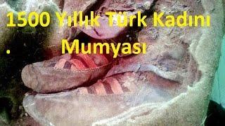 Yeni Bulunan 1500 Yıllık Göktürk Kadın Mumya ve Ayakkabıları