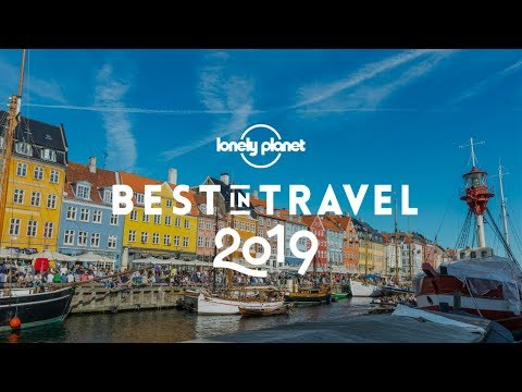 Top 10 cities to visit in 2019 - Lonely Planet's Best in Travel