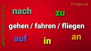 Deutsch lernen: A1, A2, B1 fahren, gehen, fliegen - nach, zu, in, an, auf - Präposition, to, on