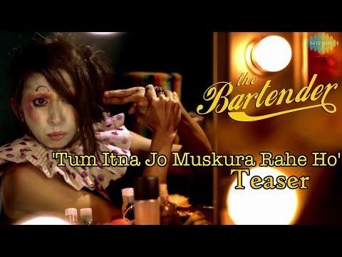 The Bartender - 'Tum Itna Jo Muskura Rahe Ho' Teaser | Anushka Manchanda, Mikey McCleary
