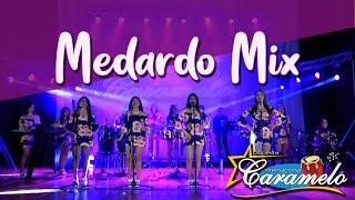 MEDARDO MIX - ORQUESTA CARAMELO - 15 AÑOS DE ÉXITOS