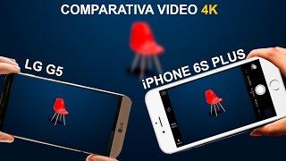 Video en 4K LG G5 vs iPhone 6S Plus Cual es mejor?