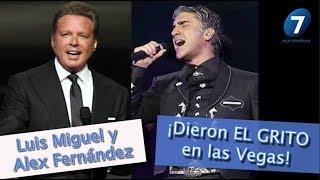 Luis Miguel y Alejandro Fernández dieron EL GRITO en las Vegas / Multimedia 7