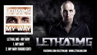 Lethal MG - My Way (tekstyle/freestyle/hard EDM)