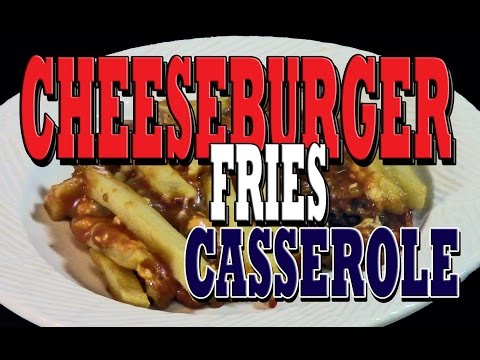 Cheeseburger Fries Casserole - Episode 114