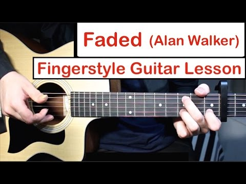 Faded - Alan Walker | Fingerstyle Guitar Lesson (Tutorial) How to play Fingerstyle Guitar