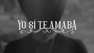 Yo Si Te Amaba - Liban Garza (Vídeo Lyric Oficial)
