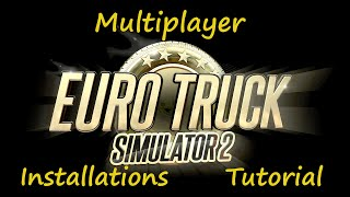 Tutorial [Deutsch]: Download und Installieren: Multiplayer Euro Truck Simulator 2