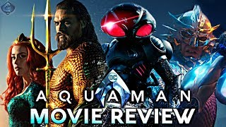 Aquaman Movie Review! The Best Movie in the DCEU?!
