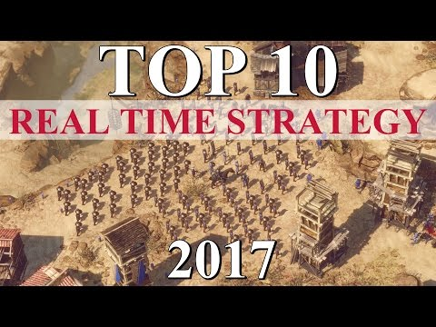 Top 10 Best REAL TIME STRATEGY Games Of 2017