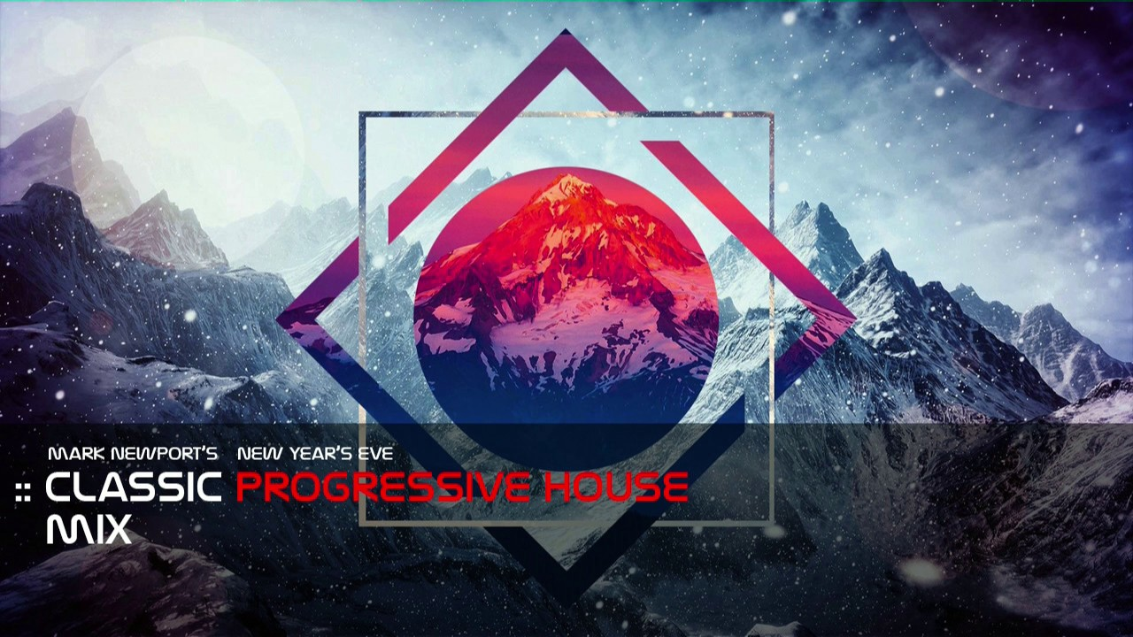 Mark newport 39 s new year 39 s eve classic progressive house for Progressive house classics