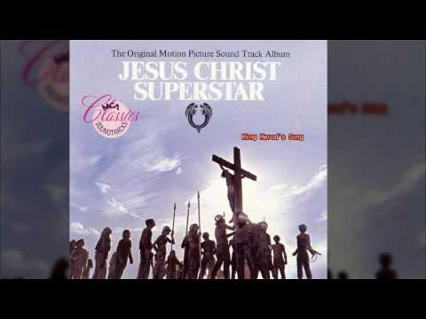 20) King Herods Song - Jesus Christ Superstar