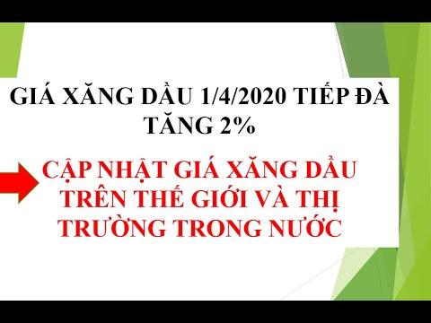GIÁ XĂNG DẦU 1/4/2020 TIẾP ĐÀ TĂNG 2% KHI VẤN ĐỀ BÌNH ỔN NĂNG LƯỢNG MỚI ĐƯỢC ĐỀ CẬP