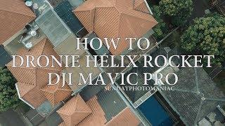 HOW TO DRONIE HELIX ROCKET DJI MAVIC PRO