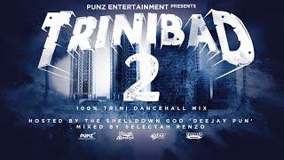 TriniBad Part 2 100% Trini Dancehall Mix