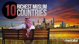 Top 10 richest muslim countries