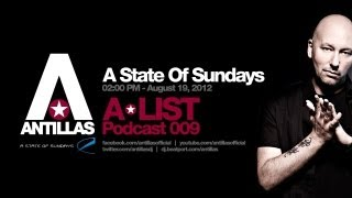 Antillas A-LIST Podcast #009 - A State Of Sundays 19.08.2012