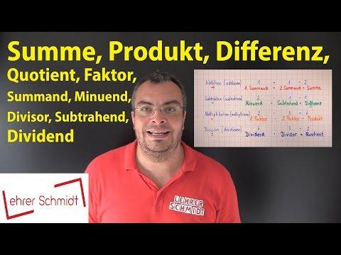 Summand, Summe, Minuend, Subtrahend, Differenz, Faktor, Produkt, Dividend, Divisor, Quotient