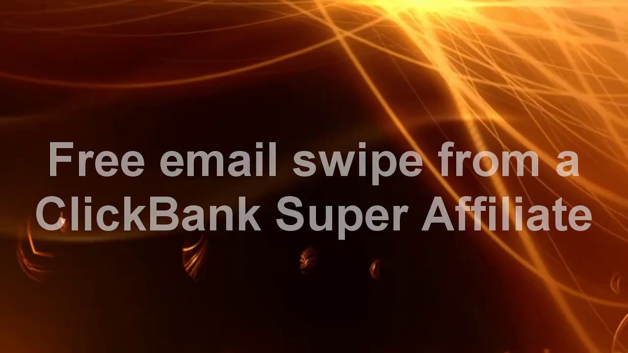Free email swipe from a ClickBank Super Affiliat
