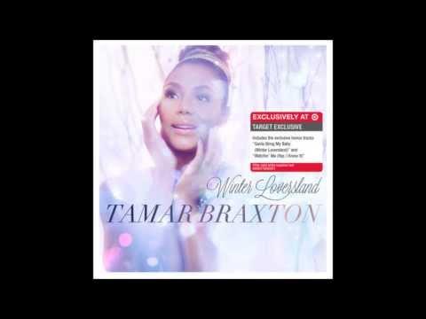 [NEW] Tamar Braxton - 'Santa Bring My Baby' [Target Exclusive Bonus Track] - Winter Loversland