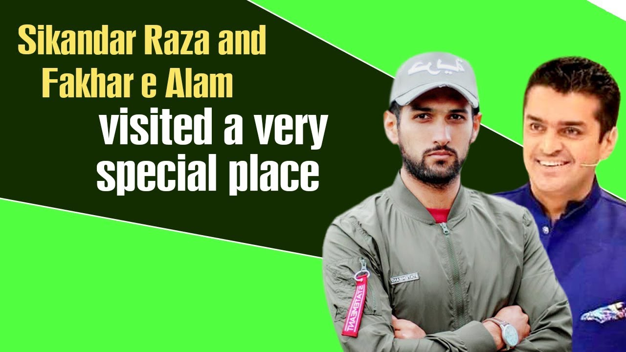 Sikandar Raza and Fakhar e Alam visited a very special place