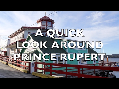 Life is Like Sailing  - A Quick Look Around Prince Rupert