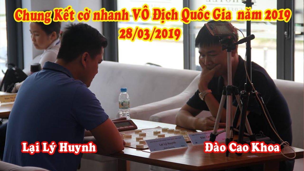 Chung kết cờ nhanh| Lại Lý Huynh vs Đào Cao Khoa |cờ tướng VĐQG 2019