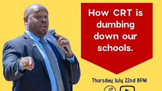The Dumbing Down of America with #CRT