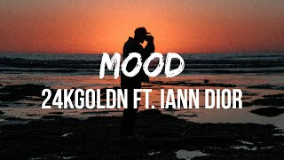 24kGoldn - Mood (Lyrics) ft. Iann Dior | Why you always in a mood?