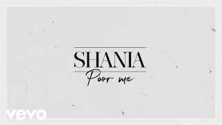 Shania Twain - Poor Me (Lyric Video)
