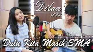 Download Mp3 Dulu Kita Masih Sma - Ost Dilan 1990 | By Nadia & Yoseph  Ny Cover