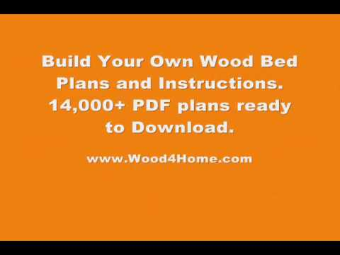 How to Build a Wood Bed - Download Plans  - Ted's Woodworking - TedsWoodworking.com