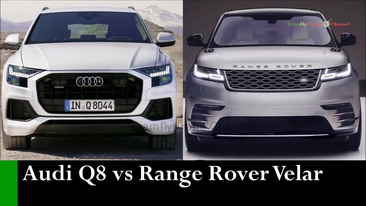 Test Comparativo 2019 Audi Q8 Vs 2019 Range Rover Velar Specifiche