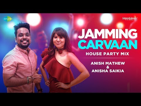 House Party Mix - Dance Mash-up by Anish Mathew & Anisha Saikia | Jamming Carvaan