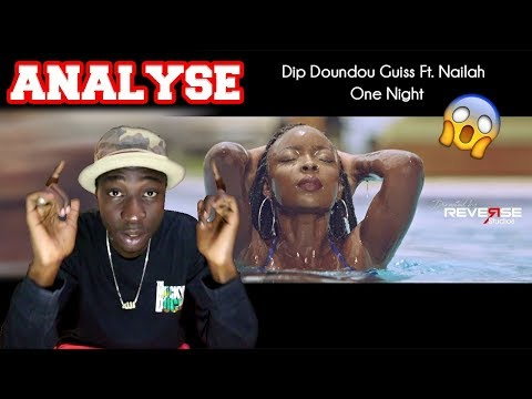 [ANALYSE] Dip Doundou Guiss - One Night Feat. Nailah (Official Music Video)