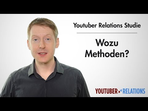 Youtuber Relations Studie - Teil 9: Wozu Methoden?